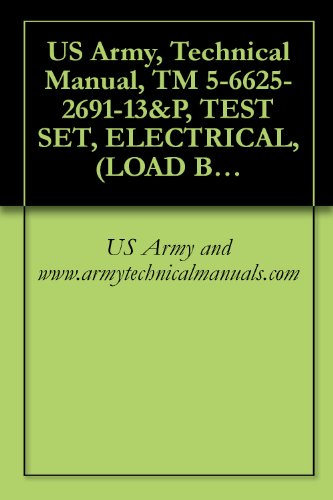 (US Army, Technical Manual, TM 5-6625-2691-13&P, TEST SET, ELECTRICAL, (LOAD BANK), 0-30 KW, AC, NSN 6625-00-730-, (MODEL A427), AND, (6625-01-106-9373))