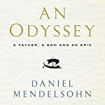 An Odyssey: A Father, A Son and an Epic | Daniel Mendelsohn