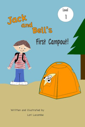 Level (1) Beginning Reader: Jack and Bells First Camp Out! (Jack and Bell Books)