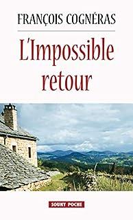 L'impossible retour, Cognéras, François