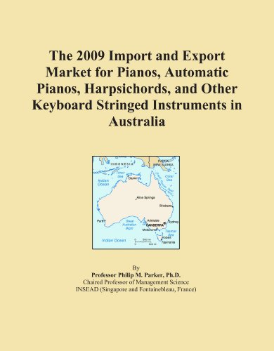 The 2009 Import and Export Market for Pianos, Automatic Pianos, Harpsichords, and Other Keyboard Stringed Instruments in Australia