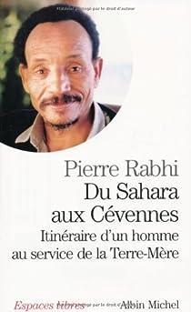 Du Sahara aux Cévennes : Itinéraire d'un homme au service de la Terre-Mère par Rabhi