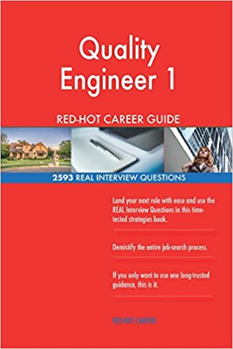 Quality Engineer 1 Red Hot Career Guide 2593 Real Interview