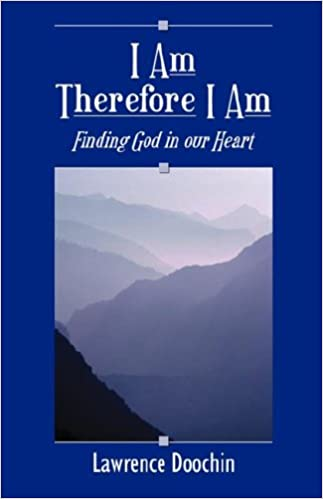 Book I Am Therefore I Am: Finding God in Our Heart