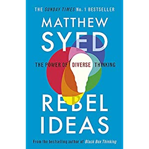 Rebel Ideas: The Power of Diverse Thinking Paperback – 2 April 2020