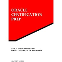 Study Guide for 1Z0-497: Oracle Database 12c Essentials: Oracle Certification Prep