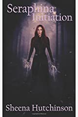 Seraphina: Initiation (Volume 2) Paperback