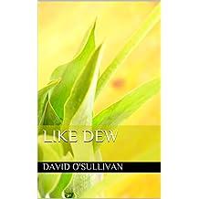 Like dew