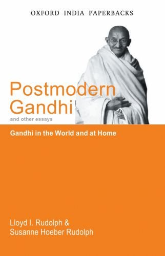 Postmodern Gandhi and Other Essays: Gandhi in the World and at Home (Oxford India Paperbacks)