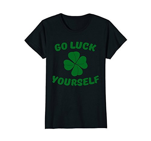 Womens Go Luck Yourself TShirt St. Patrick's Day Tee for Men, Women XL (Female Saint Costume Ideas)