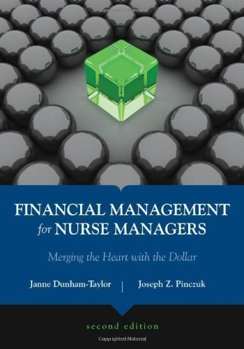 Financial Management for Nurse Managers: Merging the Heart with the Dollar 2ND EDITION pdf epub