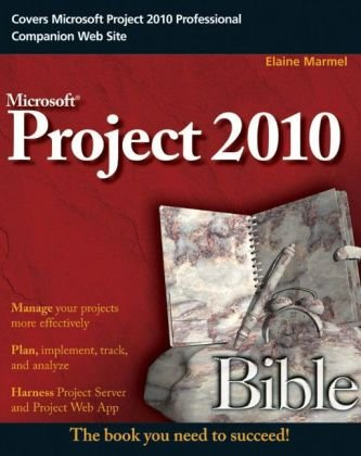 Project 2010 Bible by Elaine Marmel, Publisher : Wiley