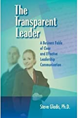 The Transparent Leader: A Business Fable of Clear and Effective Leadership Communication Perfect Paperback