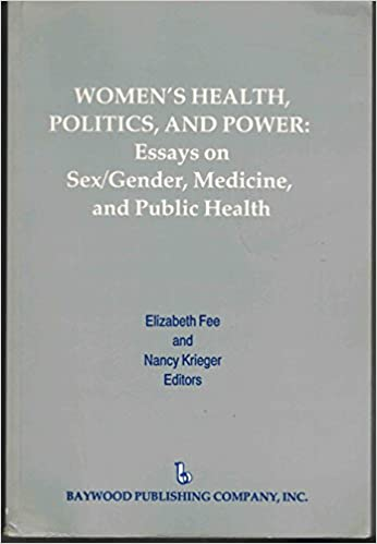 womens health politics and power essays on sex  gender  womens health politics and power essays on sex  gender medicine and public  health policy politics health and medicine series st edition