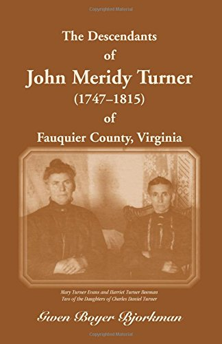 Download The Descendants of John Meridy Turner (1747-1815) of Fauquier County, Virginia pdf epub