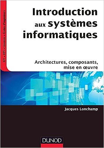 Introduction aux systèmes informatiques - Architectures, composants, mise en oeuvre