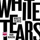 White Tears Audiobook by Hari Kunzru Narrated by Jonathan Todd Ross
