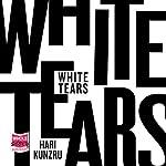 White Tears | Hari Kunzru