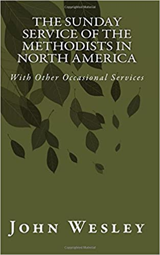 The Sunday Service of the Methodists in North America (With Other Occasional Services) (Replication)