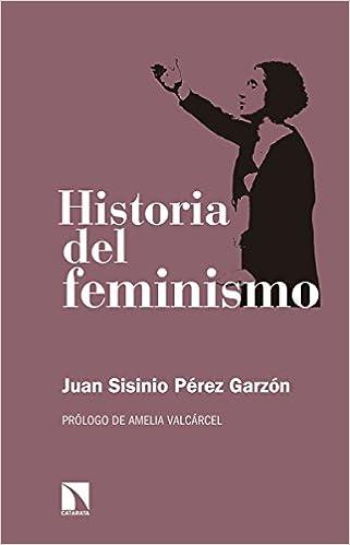 Juan Sisinio Pérez Garzón Historia del feminismo