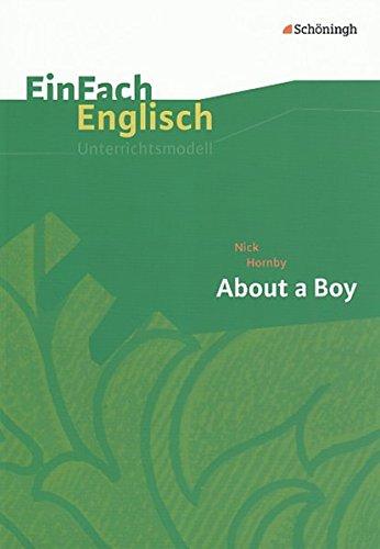 EinFach Englisch Unterrichtsmodelle. Unterrichtsmodelle für die Schulpraxis: EinFach Englisch Unterrichtsmodelle: Nick Hornby: About a Boy: inkl. Filmanalyse