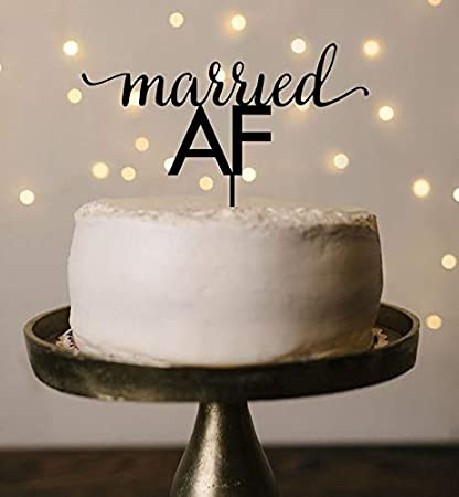 Wedding Cake Topper Acrylic Married Af Cake Topper Wedding Cake Topper Married Af Funny