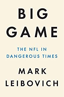 Book Cover: Big Game: The NFL in Dangerous Times