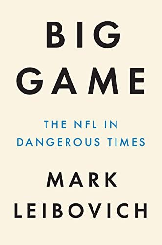 Big Game The NFL In Dangerous Times