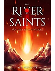 The River Saints: Volume I: Book of Visions