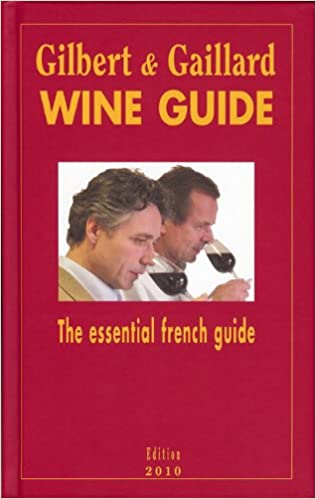 Gilbert and Gaillard Wine Guide 2010 (Gilbert and Gaillard Wine Guides (Pdf))