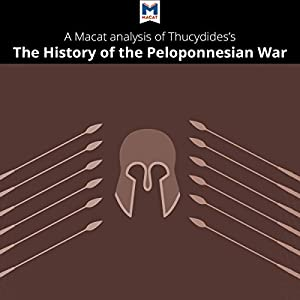 A Macat Analysis of Thucydides' History of the Peloponnesian War Audiobook