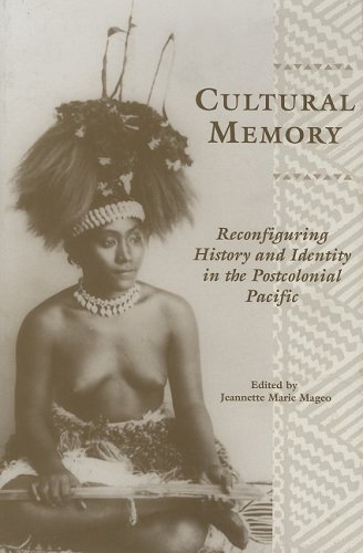 Cultural Memory: Reconfiguring History and Identity in the Postcolonial Pacific
