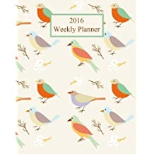 2016 Weekly Planner: Birds! Plan Your Year!