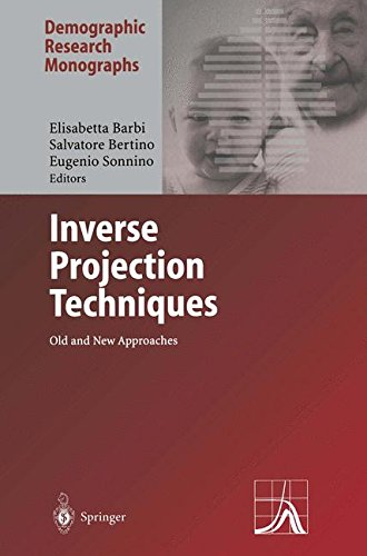 Inverse Projection Techniques: Old and New Approaches (Demographic Research Monographs) ebook