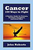 Cancer: 100 Ways to Fight, John Roberts, 1450055648