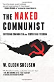 Image for The Naked Communist: Exposing Communism and Restoring Freedom (Freedom in America) (Volume 2)
