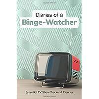 Diaries of a Binge-Watcher: Essential TV Show Tracker & Planner