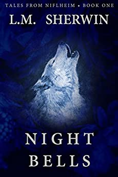 Night Bells (Tales from Niflheim Book 1) by [Sherwin, L.M.]