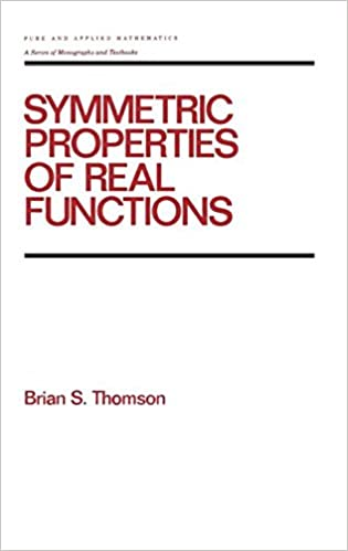 Symmetric Properties of Real Functions: 183 (Chapman and Hall/CRC Pure and Applied Mathematics)