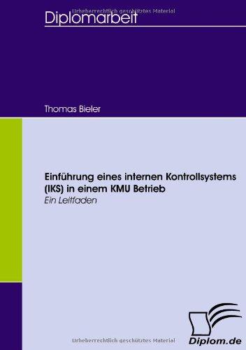 Einführung eines internen Kontrollsystems (IKS) in einem KMU Betrieb: Ein Leitfaden