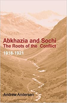 Book Abkhazia and Sochi: The Roots of the Conflict 1918-1921
