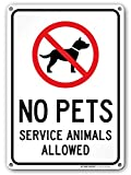 "No Pets Service Animals Allowed Sign - 10""x14"" - .040 Rust Free Aluminum - Made in USA - UV Protected and Weatherproof - A82-685AL"