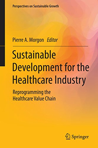 Download Sustainable Development for the Healthcare Industry: Reprogramming the Healthcare Value Chain (Perspectives on Sustainable Growth) Pdf