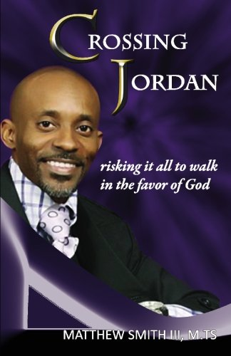 Crossing Jordan: Risking it all to Walk in the Favor of God PDF