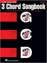 The guitar 3 chord songbook guitare: Play 50 Rock Hits with Only 3 Easy Chords