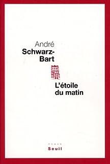L'étoile du matin, Schwarz-Bart, André