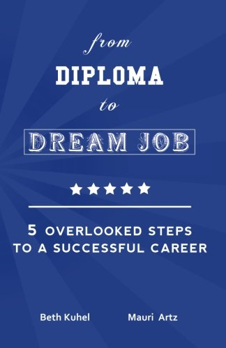 from Diploma to Dream Job: 5 Overlooked Steps To A Successful Career