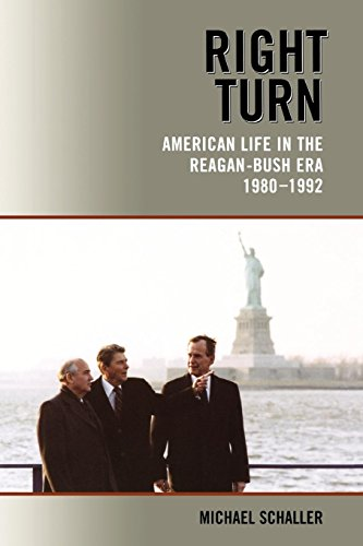 Book: Right Turn - American Life in the Reagan-Bush Era, 1980-1992 by Michael Schaller