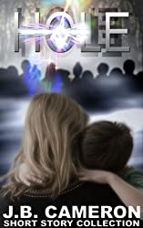 HOLE (J.B. Cameron short story collection Book 1)