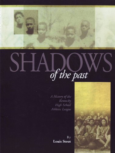 Shadows of the Past: A History of the Kentucky High School Athletic League